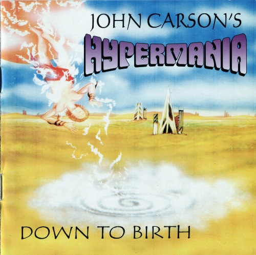 John Carson's Hypermania - Down to Birth (1999)