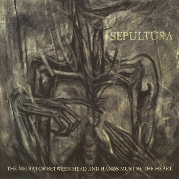 Sepultura - The Mediator Between Head and Hands Must Be the Heart (2013)