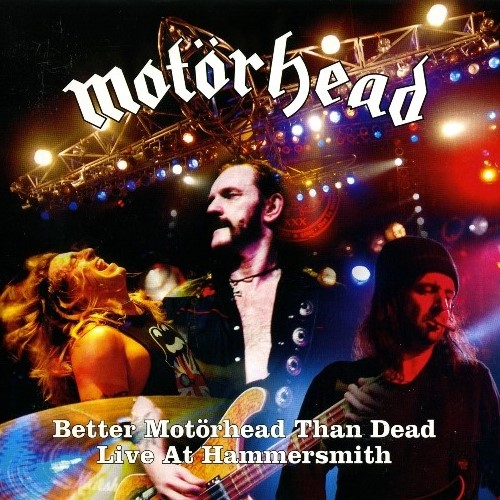 Motorhead - Better Motorhead - Than Dead: Live At Hammersmith (2007)