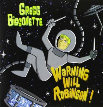 Gregg Bissonette - Warning Will Robinson [2CD] (2013)