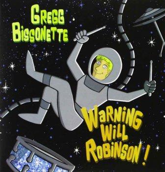 Gregg Bissonette - Warning Will Robinson [2CD] (2013)