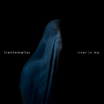 Trentemoller - River In Me [Limited Edition] (2016)