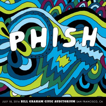 Phish - 2016-07-18 Bill Graham Civic Auditorium, San Francisco, CA (2016)