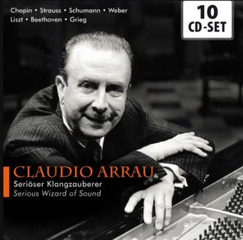 Claudio Arrau - Serioser Klangzauberer & Serious Wizard of Sound [10CD Box Set] (2011)