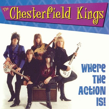 The Chesterfield Kings - Where The Action Is! (1999)