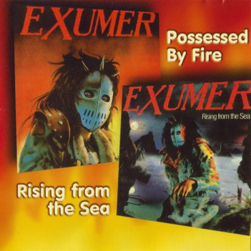 Exumer - Possessed By Fire and Rising From The Sea (1998)