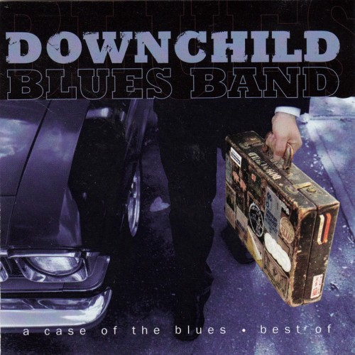 Downchild Blues Band - A Case Of The Blues (1998)