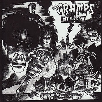 The Cramps - ...Off The Bone (1987)