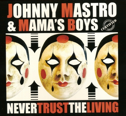 Johnny Mastro & Mama's Boys - Never Trust the Living (2016)