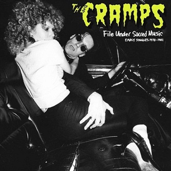 The Cramps - File Under Sacred Music: Early Singles 1978-1981 (2011)