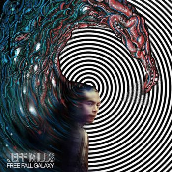 Jeff Mills - Free Fall Galaxy (2016)