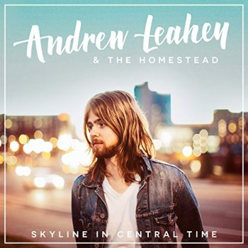 Andrew Leahey & The Homestead - Skyline in Central Time (2016)