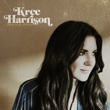 Kree Harrison - This Old Thing (2016)