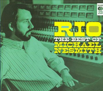Michael Nesmith - Rio: The Best of Michael Nesmith [2CD Box Set] (2008)