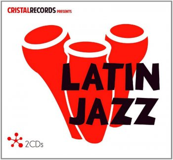 VA - Cristal Records Presents - Latin Jazz (2016)
