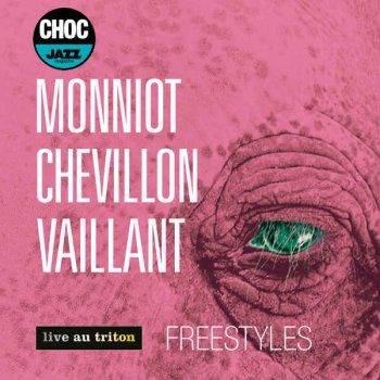Monniot, Chevillon & Vaillant - Freestyles (2016)