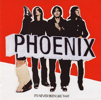 Phoenix - It's Never Been Like That (Japan Edition) (2006)