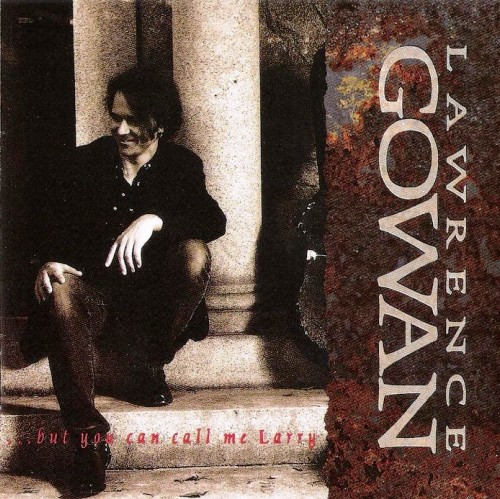 Gowan - But You Can Call Me Larry (1993)
