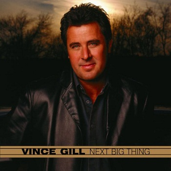 Vince Gill - Next Big Thing (2003)