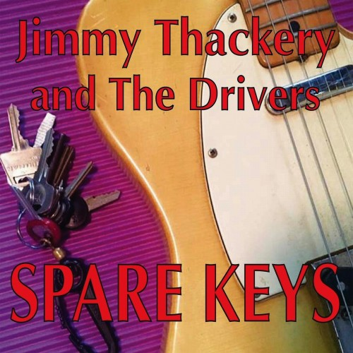 Jimmy Thackery & The Drivers - Spare Keys (2016)
