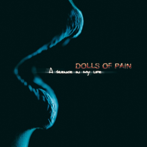 Dolls Of Pain - A Silence In My Life (2016)