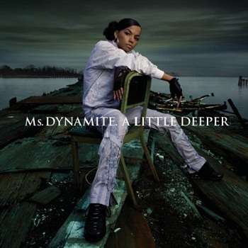 Ms. Dynamite - A Little Deeper (2002)