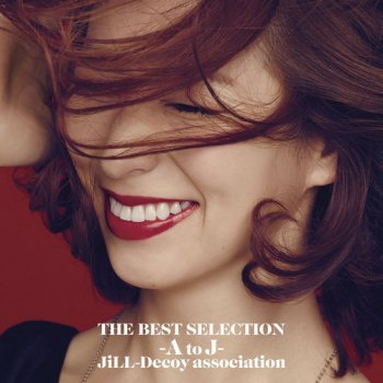 Jill DeCoy Association - The Best Selection -A to J- (2016)