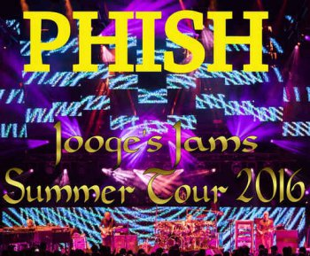 Phish - Jooge's Jams: Summer Tour (2016)