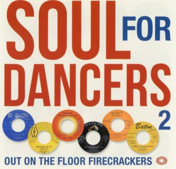 VA - Soul For Dancers 2: Out On The Floor Firecrackers [2CD Box Set] (2016)