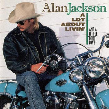 Alan Jackson - A Lot About Livin' (And a Little 'Bout Love) (1992) [Hi-Res]