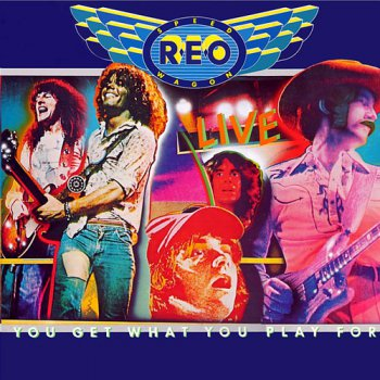 REO Speedwagon - You Get What You Play For 1977 (live)