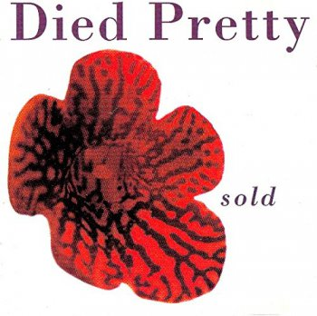 Died Pretty - Sold (1995)