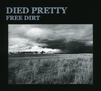 Died Pretty - Free Dirt (1986) [Remastered 2008]