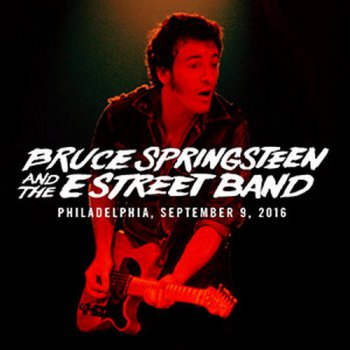 Bruce Springsteen & The E Street Band - 2016-09-09 Citizens Bank Park Philadelphia, PA (2016)