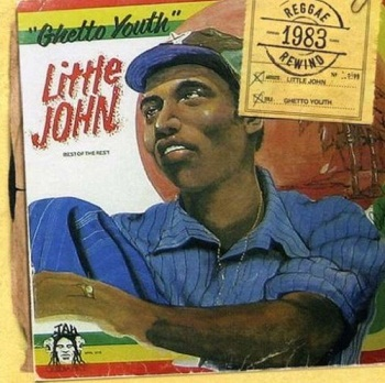 Little John - Ghetto Youth [Reissue 2007] (1983)