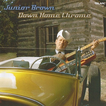 Junior Brown - Down Home Chrome (2004)