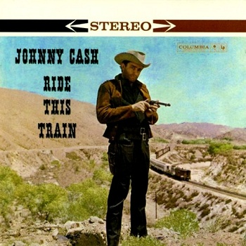Johnny Cash - Ride This Train (Extended Edition) (2002)