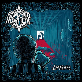 Roads To Nowher - Lifeless (2016)