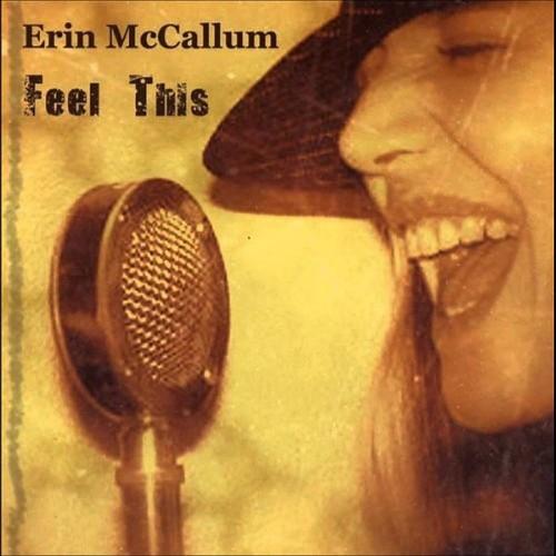 Erin Mccallum - Feel This (2008)