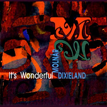 Molnar Dixieland Band - It's Wonderful (1999)
