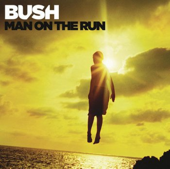 Bush - Man On The Run [Deluxe + Pledgemusic Bonus Tracks] (2014)