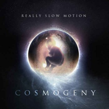 Really Slow Motion - Cosmogeny (2009)