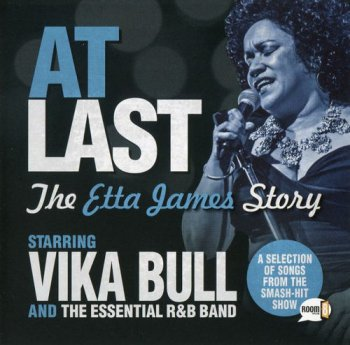 Vika Bull & The Essential R&B Band - At Last: The Etta James Story (2016)