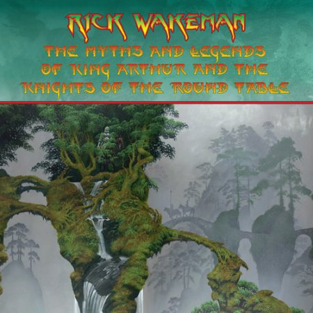 Rick Wakeman -  The Myths & Legends of King Arthur & The Knights of the Round Table 2016