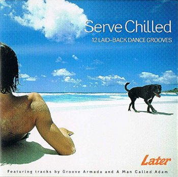 VA - Serve Chilled: 12 Laid-Back Dance Grooves (2000)