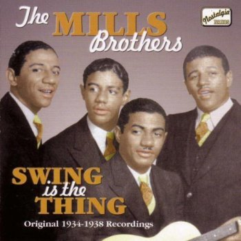 The Mills Brothers - Swing is the Thing - Original 1934-1938 Recordings (2005)