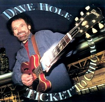 Dave Hole - Ticket to Chicago (1997)