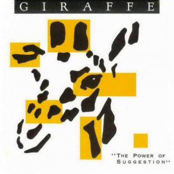 Giraffe - The Power Of Suggestion (1987)