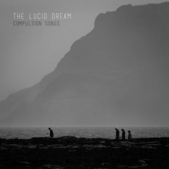 The Lucid Dream - Compulsion Songs (2016)