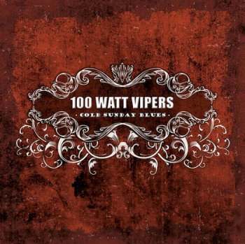 100 Watt Vipers - Cold Sunday Blues( 2016)